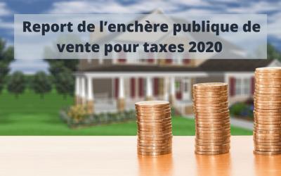 Report de l'enchère publique de vente pour taxes 2020